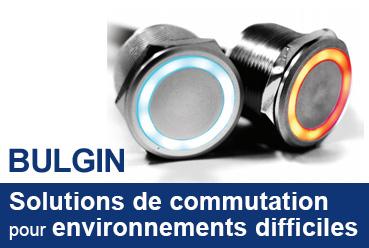 Solutions de commutation Bulgin pour environnements difficiles